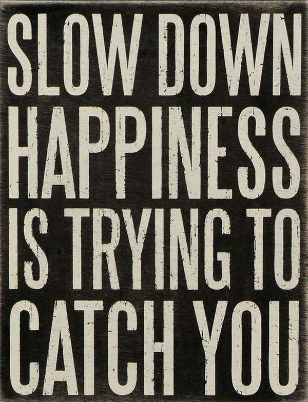Moving Slower Can Make You Happier